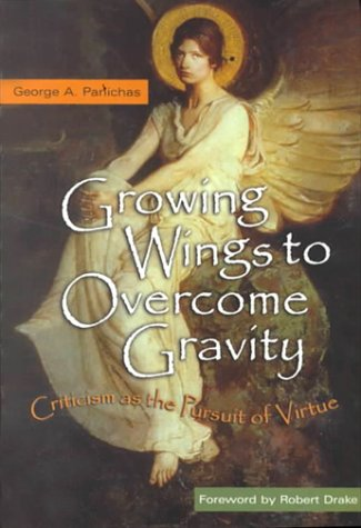 Growing Wings to Overcome Gravity: Criticism as the Pursuit of Virture