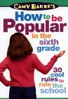 Camy Baker's How to Be Popular in the Sixth Grade (Camy Baker's Series)