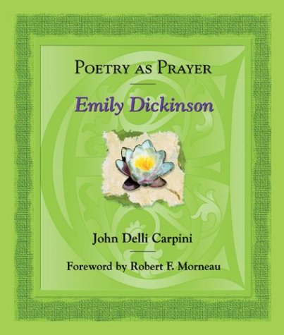 Poetry as Prayer: Emily Dickenson