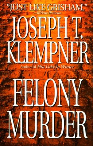 Felony Murder by Joseph T. Klempner