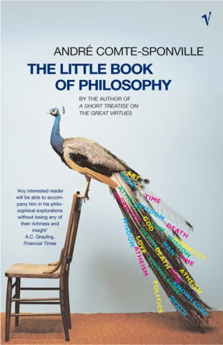 The Little Book Of Philosophy by André Comte-Sponville