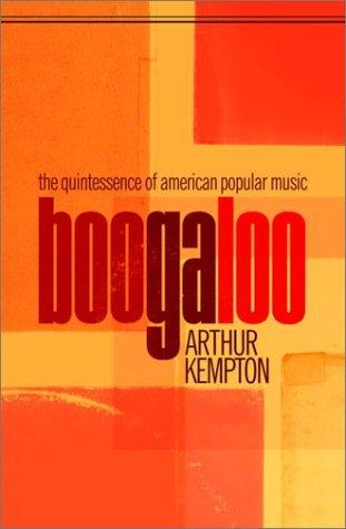 Boogaloo: The Quintessence of American Popular Music
