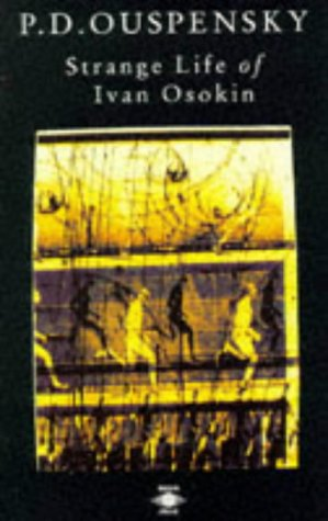 Strange Life of Ivan Osokin by P.D. Ouspensky