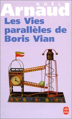 Les Vies Paralleles de Boris Vian