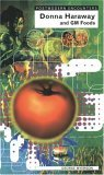 Donna Haraway and Genetically Modified Foods by George Myerson