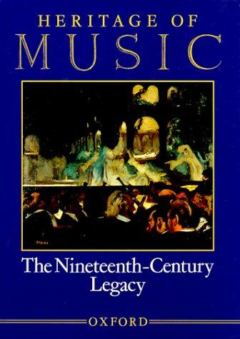 Heritage of Music: Volume III: The Nineteenth-Century Legacy