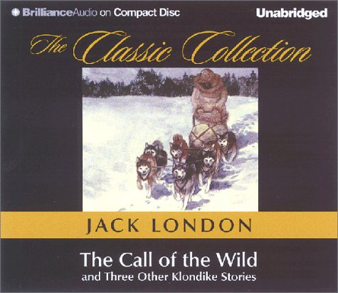 The Call of the Wild and Three Other Klondike Stories by Jack London