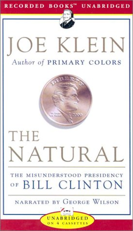 the natural the misunderstood presidency of bill clinton by joe klein - Primary Colors Book
