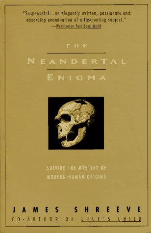 Neanderthal Enigma: Solving the Mystery of Modern Human Origins