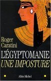 Egyptomanie, Une Imposture