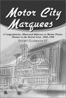 motor-city-marquees-a-comprehensive-illustrated-reference-to-motion-picture-theaters-in-the-detroit-area-1906-1992