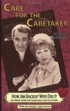 Care for the Caretaker - How Jim Backus' Wife Did It: An Upbeat Guide for Those Who Care for Others