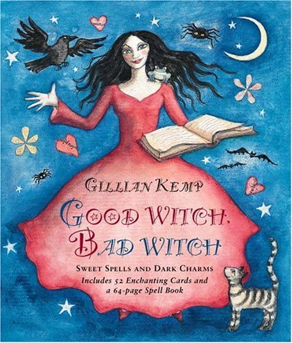 Good Witch, Bad Witch: Sweet Spells and Dark Charms (Book & Cards)
