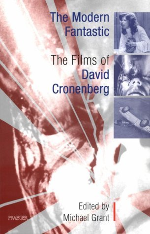 The Modern Fantastic: The Films of David Cronenberg