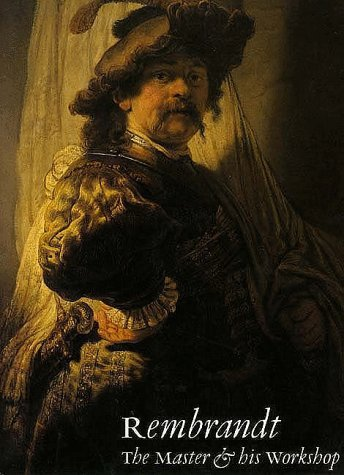 Rembrandt: The Master and His Workshop : Paintings/Drawings and Etchings