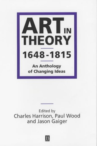 Art In Theory, 1648 1815: An Anthology Of Changing Ideas