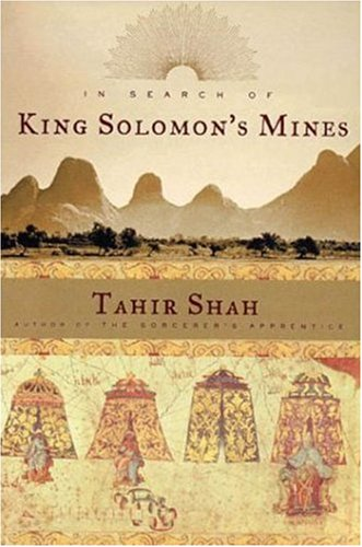 In Search of King Solomon's Mines by Tahir Shah
