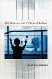 The Science and Fiction of Autism by Laura Schreibman