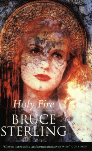 Holy Fire - Bruce Sterling