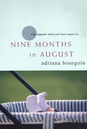 Nine Months in August