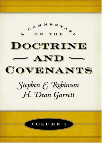 A Commentary on the Doctrine and Covenants, Vol 1 by Stephen E. Robinson