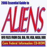 2006 Essential Guide to Aliens and UFOs - Extraterrestrials, Flying Saucers, Roswell Incident, UFO Files from CIA, DIA, FBI, NSA, NASA, DOD
