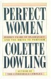 Perfect Women: Hidden Fears of Inadequacy and the Drive to Perform