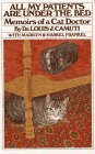 All My Patients are Under the Bed: Memoirs of a Cat Doctor