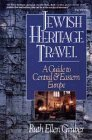 Jewish Heritage Travel: A Guide to Central and Eastern Europe