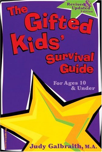 The Gifted Kids' Survival Guide, for Ages 10 and under