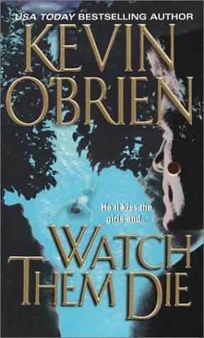 Watch Them Die by Kevin O'Brien