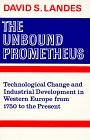 the-unbound-prometheus-technological-change-and-industrial-development-in-western-europe-from-1750-to-the-present