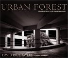 Urban Forest: Images of Trees in the Human Landscape