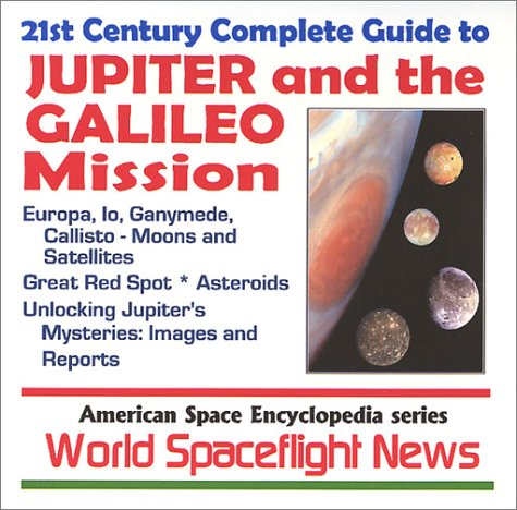21st Century Complete Guide to Jupiter and the Galileo Mission ¿ Europa, Io,