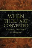 When Thou Art Converted: Continuing Our Search for Happiness