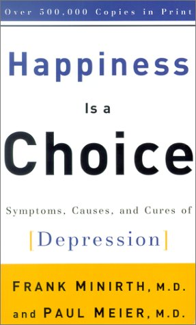 Happiness is a Choice by Frank Minirth