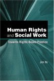 Human Rights And Social Work: Towards Rights Based Practice