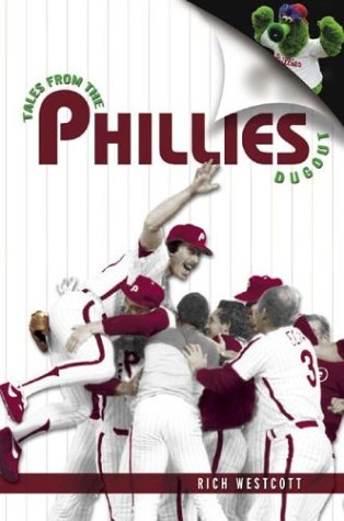 Tales from the Phillies Dugout by Rich Westcott