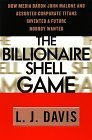 The Billionaire Shell Game: How Cable BaronJohn Malone and Assorted Corporate Titans Invented a Future Nobody Wanted