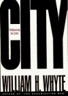 City by William H. Whyte