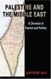 Palestine and the Middle East: Passion, Power & Politics
