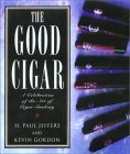 The Good Cigar: A Celebration of the Art of Cigar Smoking