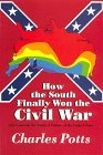 How the South Finally Won the Civil War: and Controls the Politcal Future of the United States
