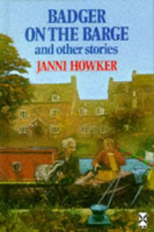 Badger On The Barge And Other Stories by Janni Howker