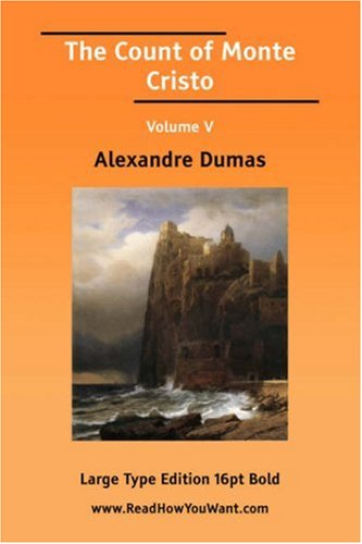The Count of Monte Cristo, Volume V (The Count of Monte Cristo #5 of 5)