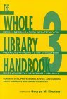 The Whole Library Handbook 3 by George M. Eberhart