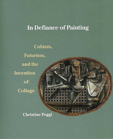In Defiance of Painting: Cubism, Futurism, and the...