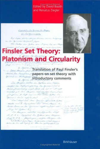 Finsler Set Theory: Platonism And Circularity: Translation Of Paul Finsler's Papers On Set Theory With Introductory Comments