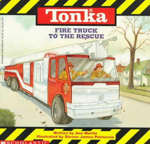 Tonka Fire Truck to the Rescue: Tonka Trucks Storybooks