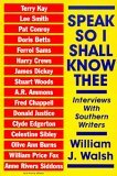 Speak, So I Shall Know Thee: Interviews with Southern Writers